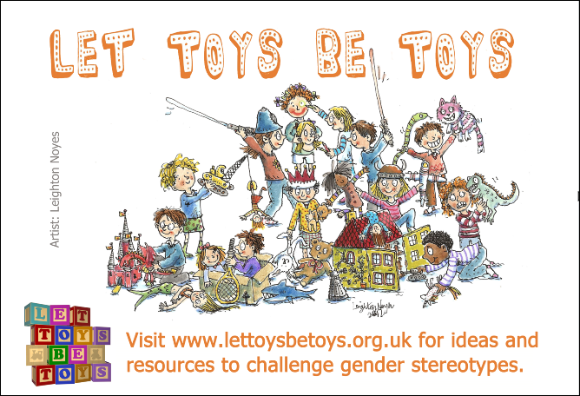 Let Toys Be Toys - visit www.lettoysbetoys.org.uk for ideas for resources to challenge gender stereotypes - cartoon of children playing with lots of toys.